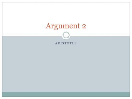 Argument 2 Aristotle.