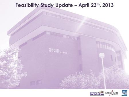 Feasibility Study Update – April 23 th, 2013. Agenda and Goals 1.Review Design Values 2.Review Program Elements 3.Review Design Strategies 4.Review Next.