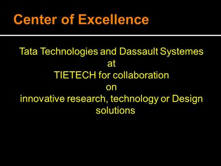 Tata Technologies and Dassault Systemes at TIETECH for collaboration on innovative research, technology or Design solutions.