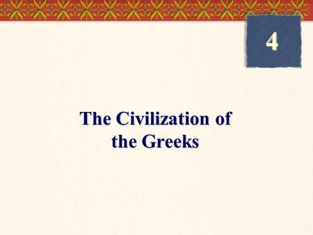 The Civilization of the Greeks 4. Early Greece  Importance of geography in Greek history  Sea  Topography (Map 4.1)  Minoan Crete, 2000-1450 B.C.E.