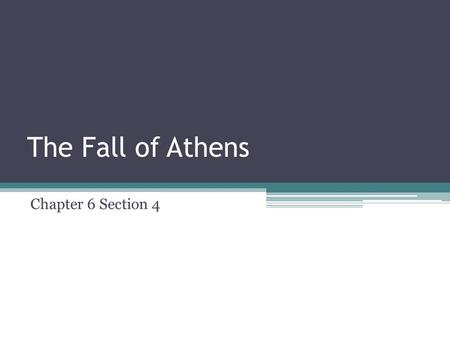 The Fall of Athens Chapter 6 Section 4. Review Athens and Sparta.