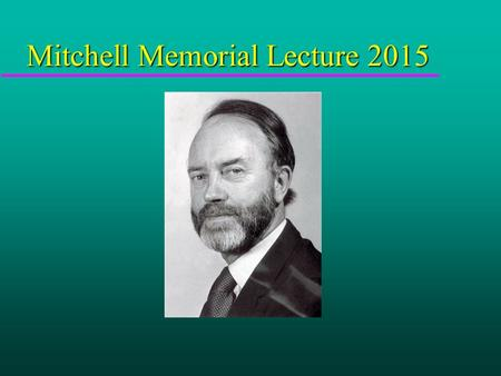 Mitchell Memorial Lecture 2015. What causes wellness? Nottingham 22 nd April 2015.