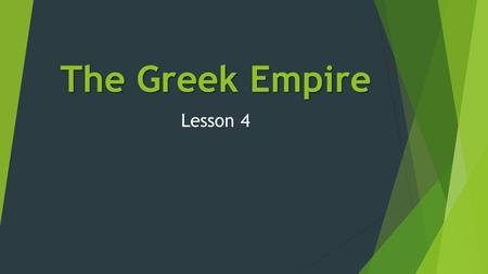 The Greek Empire Lesson 4. The Big Picture  During the time of the Peloponnesian War Persia was a huge empire.  Egyptians, Phoenicians, Jews, Indians.