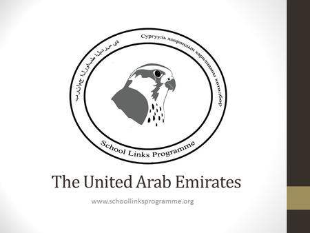 The United Arab Emirates www.schoollinksprogramme.org.