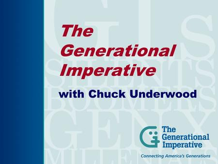 The Generational Imperative with Chuck Underwood.