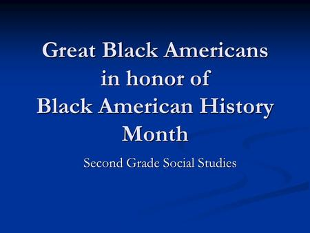 <strong>Great</strong> Black Americans in honor of Black American History Month Second Grade Social Studies.
