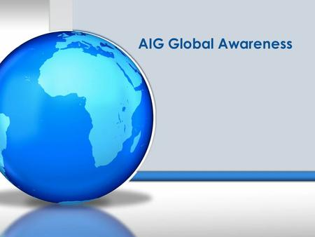 AIG Global Awareness. In your notebook, reflect on the following questions:  What problems did you face in the past week?  What is your biggest worry?