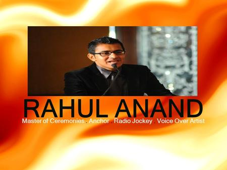 RAHUL ANAND Master of Ceremonies. Anchor. Radio Jockey. Voice Over Artist.