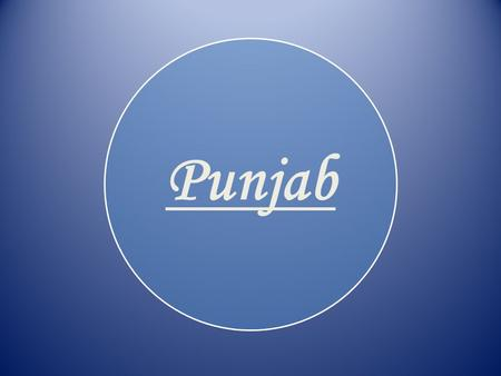 Punjab. Punjab is the one of the states in the northwest part of india.this state is bordered by the Indian states of Himachal Pardesh to the east, Haryana.