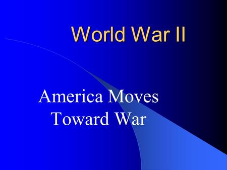 "World War II America Moves Toward War Neutrality Act of 1939 U.S. supplied arms to its Allies, ""cash and carry"" basis."