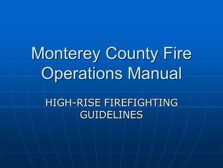 Monterey County Fire Operations Manual HIGH-RISE FIREFIGHTING GUIDELINES.