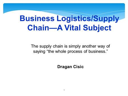 Business Logistics/Supply Chain—A Vital Subject