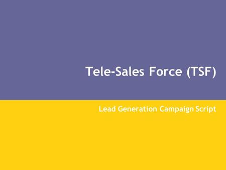 Tele-Sales Force (TSF) Lead Generation Campaign Script.