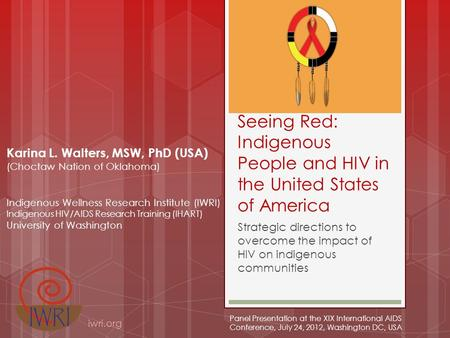 Seeing Red: Indigenous People and HIV in the United States of America Strategic directions to overcome the impact of HIV on indigenous communities Karina.