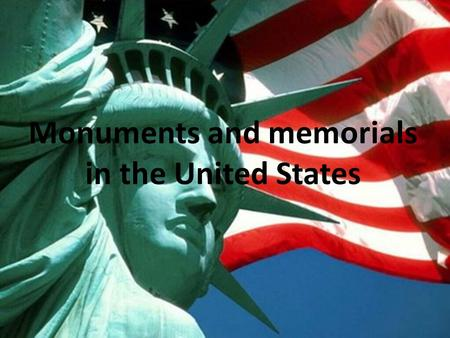 Monuments and memorials in the United States. Mount Rushmore Lincoln Memorial Statue of Liberty Washington Monument Gateway Arch.