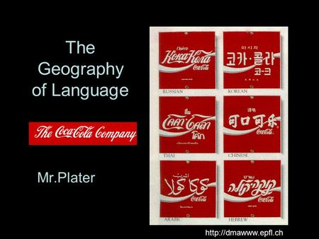 The Geography of Language Mr.Plater
