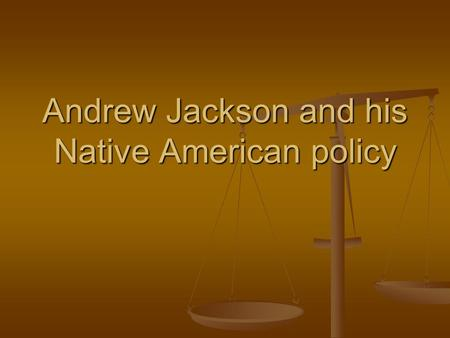 Andrew Jackson and his Native American policy. If we cannot have a peaceful cohabitation…then we will have a violent co-annihilation -martin luther king.