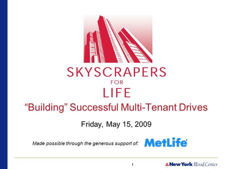 "1 ""Building"" Successful Multi-Tenant Drives Friday, May 15, 2009 Made possible through the generous support of:"