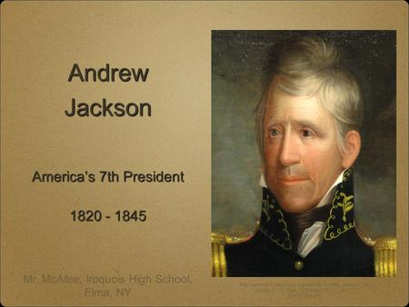 an analysis of the presidency of andrew jackson the 7th american president elected in 1828 1828-12-03 andrew jackson elected 7th us president 1829-03-04 andrew jackson inaugurated as 7th us president 1832-12-05 andrew jackson re-elected president of us.