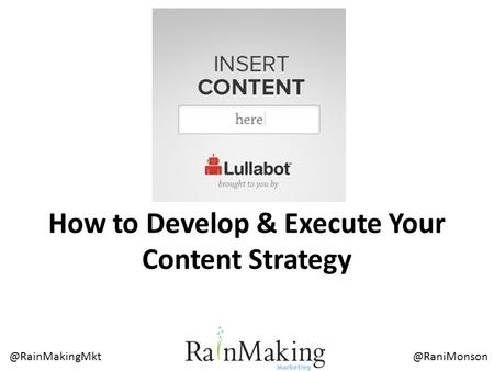 How to Develop & Execute Your Content Strategy.