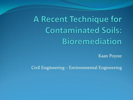 Kaan Poyraz Civil Engineering – Environmental Engineering.