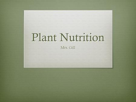 Plant Nutrition Mrs. Gill. Pee-Cycling  7/31/336564120/should-we-return-the- nutrients-in-our-pee-back-to-the-farm.