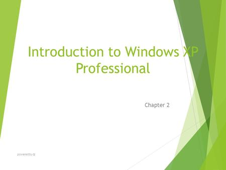 Introduction to Windows XP Professional Chapter 2 powered by dj.