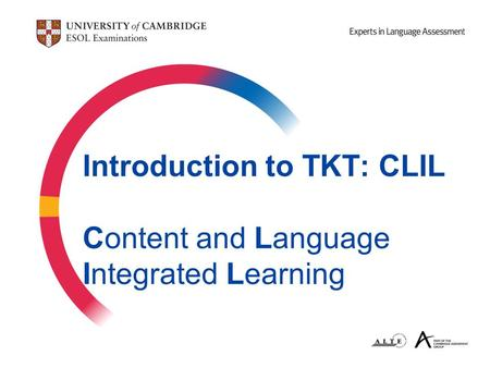 Introduction to TKT: CLIL Content and Language Integrated Learning.