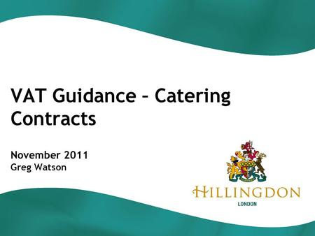 VAT Guidance – Catering Contracts November 2011 Greg Watson.