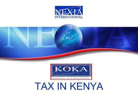 TAX IN KENYA. TOPICS  INTRODUCTION  GOVERNING ACTS  TYPES OF TAXES IN KENYA.