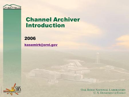 Channel Archiver Introduction 2006