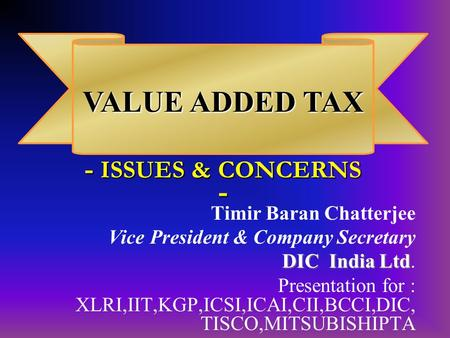 VALUE ADDED TAX - ISSUES & CONCERNS -