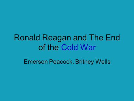 Ronald Reagan and The End of the Cold War