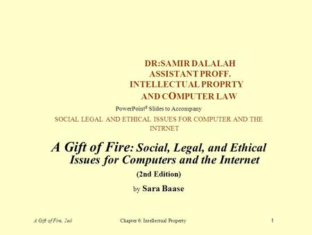 A Gift of Fire, 2edChapter 6: Intellectual Property1 Intellectual ...