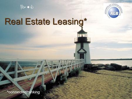 PwC Real Estate Leasing* *connectedthinking. Slide 2 19 October 2005 Real Estate Leasing PricewaterhouseCoopers Content 1. Accounting  Dan Marinescu,
