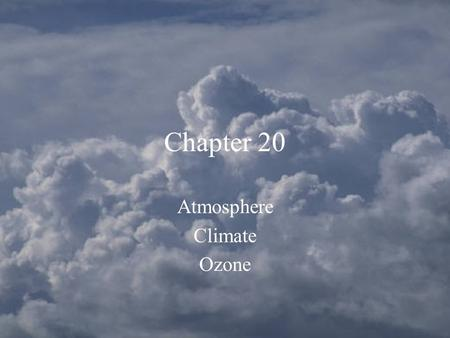 Chapter 20 Atmosphere Climate Ozone. Layers of the Atmosphere Troposphere (lowest layer) ---------Tropopause Stratosphere --------- Stratopause Mesosphere.