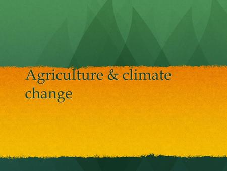Agriculture & climate change. Greenhouse gases.