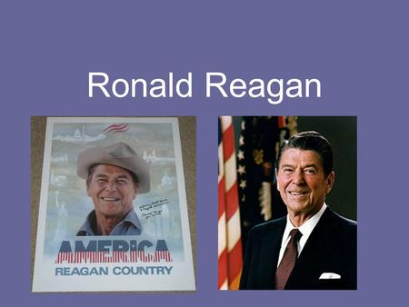 "Ronald Reagan. Oldest President (69 yrs. Old) ""the Great Communicator"" – very motivational Assassination attempt 1981 – John Hinckley."