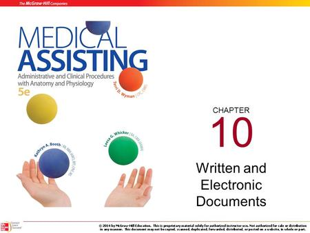 CHAPTER 10 Written and Electronic Documents 10-2 Learning Outcomes (cont.) 10.1Explain why well-written documents are important to the image of the medical.