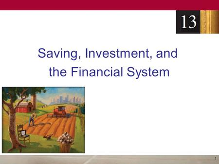 Saving, Investment, and the Financial System 1. Financial Institutions Financial system –Group of institutions in the economy That help match one person's.