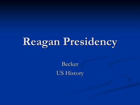 Reagan Presidency Becker US History. The Main Idea In 1980 Americans voted for a new approach to governing by electing Ronald Reagan, who powerfully promoted.