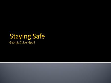 Staying Safe. Files can be added to a computer by:- when users are copying files from a USB stick or CD/DVD - downloading files from the Internet - opening.