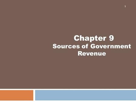 Chapter 9 Sources of Government Revenue 1. Key Terms 2  sin tax  incidence of a tax  tax loophole  individual income tax  sales tax  benefit principle.