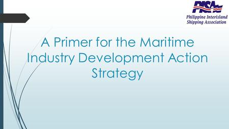 A Primer for the Maritime Industry Development Action Strategy