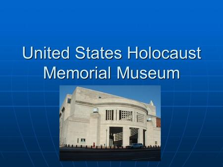 "United States Holocaust Memorial Museum. Why? ""Bring to life the brutality of the Holocaust and movingly illustrate the terrible fate of Jews in World."
