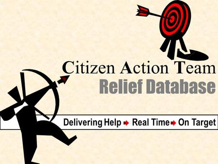 Citizen Action Team Relief Database Delivering Help Real Time On Target.