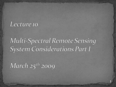 1. 2 Part II Remote Sensing using Reflected Visible and Infrared Radiation 602-MarCampus ClosedCh 17.1-17.3 04-Mar7 Surface reflectance – Land Surfaces.