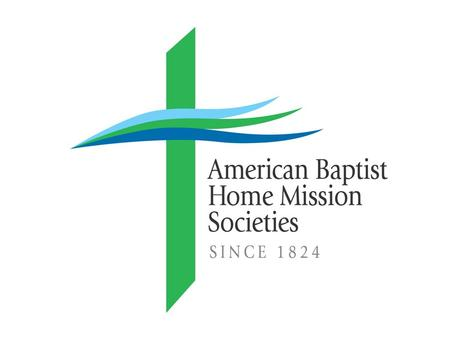 AMERICAN BAPTIST HOME MISSION SOCIETIES Highlights of our Refugee Resettlement History.