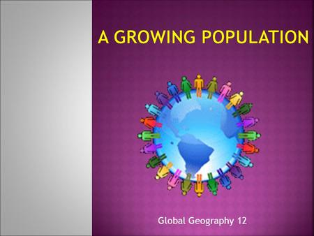 Global Geography 12. Measuring Population Growth  A population pyramid, also called an age structure diagram, is a graphical illustration that shows.