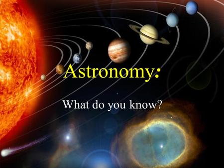 : Astronomy: What do you know?. $2 $5 $10 $20 $1 $2 $5 $10 $20 $1 $2 $5 $10 $20 $1 $2 $5 $10 $20 $1 $2 $5 $10 $20 $1 Material Substance Rotation And Revolution.